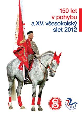 XV All-Sokol Slet of 2012 poster